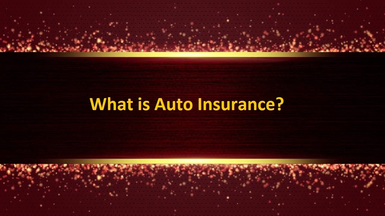 What is Auto Insurance