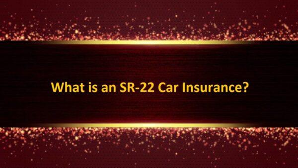 What is an SR-22 Car Insurance
